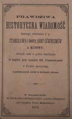 Nycz Innocenty - Prawdziwa historyczna wiadomość sławnego rodzeństwa ś. p. Stanisława i siostry Anny Oświecimów z Kunowy: