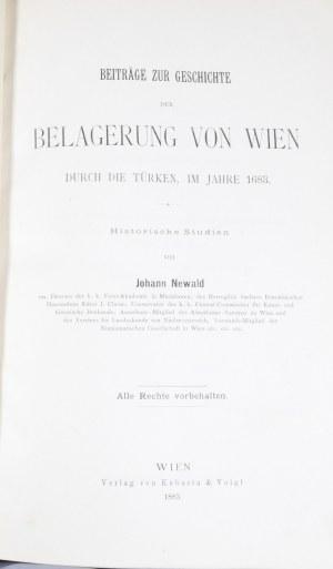 Newald Johann - Beitrage zur Geschichte der Belagerung von Wien durch die Turken , im Jahre 1683.
