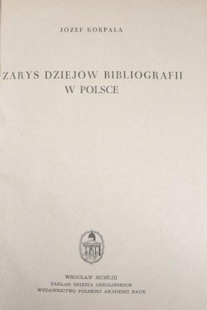 Korpała Józef - Zarys dziejów bibliografii w Polsce.