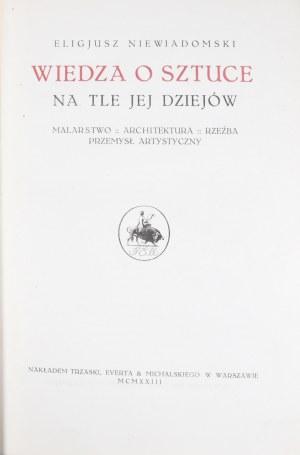 Niewiadomski Eligjusz - Wiedza o sztuce na tle jej dziejów.