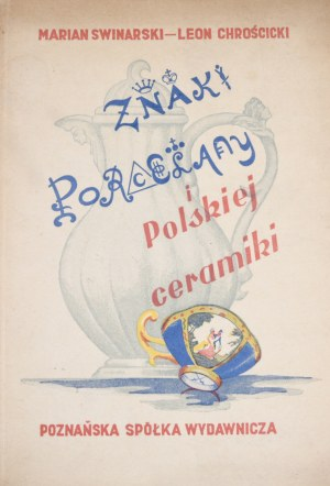 Swinarski Marian, Chrościcki Leon - Znaki Porcelany Europejskiej i Polskiej Ceramiki.