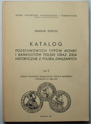 Edmund Kopicki - Katalog Podstawowych typów monet i banknotów tom II, Monety ostatnich Jagiellonów, Stefana Batorego i Zygmunta III 1506-1632