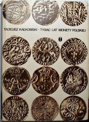 Tadeusz Kałkowski - Tysiąc lat monety polskiej - Kraków 1974