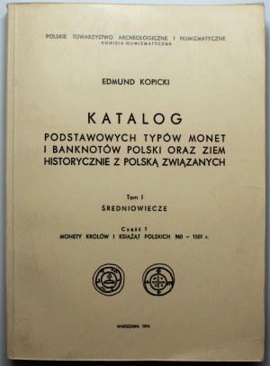 Edmund Kopicki - Katalog Podstawowych typów monet i banknotów tom I, cz. 1, - Monety Królów i Książąt Polskich 960-1501