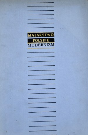 Wiesław Juszczak, Maria Liczbińska, MALARSTWO POLSKIE - MODERNIZM