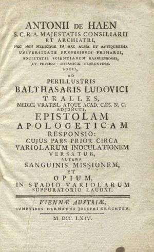 HAEN, Anton de - Antonii de Haen [...] Ad perillustris Balthasaris Ludovici Tralles [.....