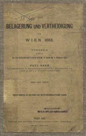 REHM, Paul - Die Belagerung und Vertheidigung von Wien 1683...