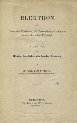 PIERSON, William - Elektron oder Ueber die Vorfahren, die Verwandtschaft und den Namen der alten Preussen...