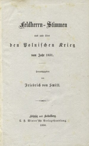 SMITT, Friedrich von - Feldherrn-Stimmen aus und über den Polnischen Krieg vom Jahr 1831 / herausgegeben von ...