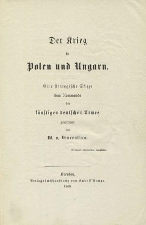 VINCENTIUS, W. von - Der Krieg in Polen und Ungarn...