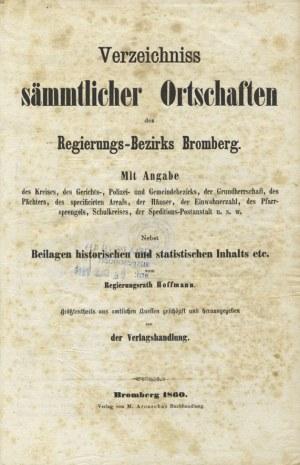 VERZEICHNISS sämmtlicher Ortschaften des Regierungs-Bezirks Bromberg: mit Angabe des Kreises, des Gerichts-...