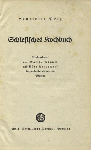 PELZ, Henriette - Schlesische Kochbuch / neubearbeitet von Martha Rössner und Käte Hendewerk. 13. Aufl...