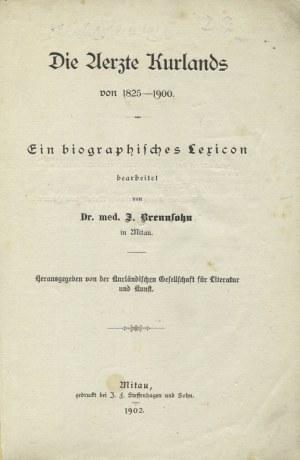 BRENNSOHN, Isidorus - Die Ärzte Kurlands von 1825-1900: ein biographisches Lexicon / bearbeitet von I...