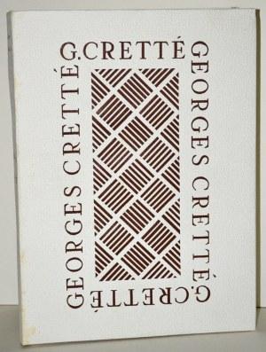GARRIGOU, Marcel - Georges Cretté / etudes par Harry Vinckenbosch; témoignages par Germaine de Coster...