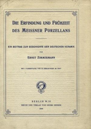 ZIMMERMANN, Ernst - Die Erfindung und Frühzeit des Meissner Porzellans...