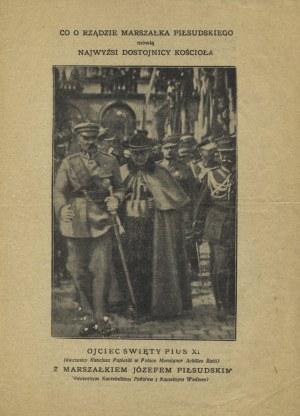 [PIŁSUDSKI, Józef] Co o rządzie Marszałka Piłsudskiego mówią najwyżsi dostojnicy Kościoła. B. m. i wyd...