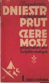 Szymborski Stanisław, Dniestr z dopływami Prut i Czeremosz Przewodnik dla turystów wodnych 1-10