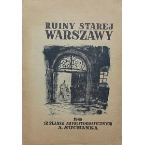 Antoni Suchanek (1901 Rzeszów - 1982 Gdynia), Teka Ruiny Starej Warszawy, 1945