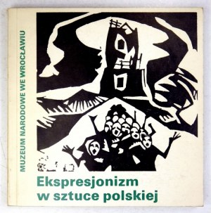 MNWr. Ekspresjonizm w sztuce polskiej. Katalog wystawy. Oprac. Piotr Łukaszewicz