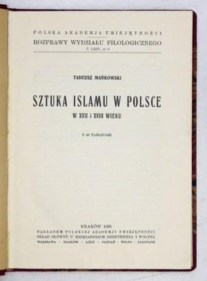 MAŃKOWSKI Tadeusz - Sztuka islamu w Polsce w XVII i XVIII wieku. Z 40 tabl. Kraków 1935. PAU. 4, s. [2], 126, tabl. 40