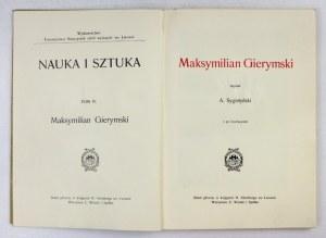 SYGIETYŃSKI A[ntoni] - Maksymilian Gierymski. Z 92 ilustr. Warszawa 1906. Tow. Naucz. Szkół Wyższych. 8, s. [2], 104