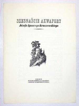 KRASZEWSKI Józef Ignacy - Szesnaście akwafort ... Kraków [1979]. Nakł. Muzeum Narodowego i Oddz. Krak. P. P. Desa
