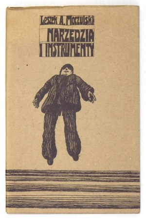 MOCZULSKI Leszek A[leksander] - Narzędzia i instrumenty. Ilustrował Jan Sawka. Kraków 1978. Wyd. Literackie. 16d, s. 64