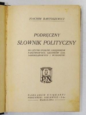 BARTOSZEWICZ Joachim - Podręczny słownik polityczny do użytku posłów, urzędników państwowych