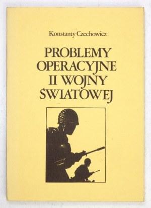 CZECHOWICZ Konstanty - Problemy operacyjne II wojny światowej