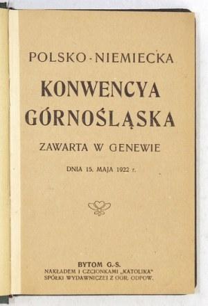 POLSKO-NIEMIECKA konwencya górnośląska zawarta w Genewie dnia 15 maja 1922 r. Bytom [1922?]. Nakł.