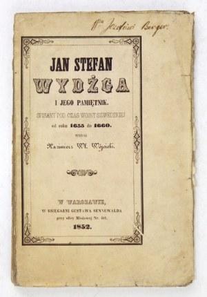 WYDŻGA Jan Stefan - Jan Stefan Wydżga i jego pamiętnik spisany pod czas [!] wojny szwedzkiej od roku 1655 do 1660. Wyd