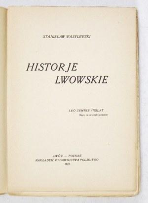WASYLEWSKI Stanisław - Historje lwowskie. Lwów-Poznań 1921. Wyd. Pol. 8, s. [8], 171, [1]. broszura