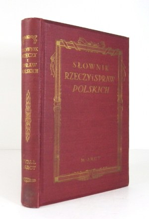 BONDY Zofja de - Słownik rzeczy i spraw polskich. Warszawa 1934. M. Arct. 8, s. [6], 320