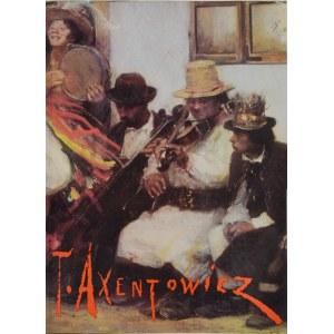 Teodor Axentowicz 1859-1938 - Katalog Wystawy, Wydawca: Muzeum Narodowe w Krakowie, Kraków 1998
