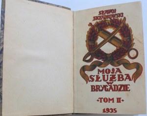 Składkowski Sławoj Felicjan, Moja służba w I Brygadzie Tom II 1935