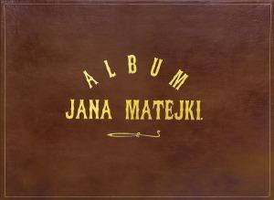 Matejko Jan, ALBUM JANA MATEJKI