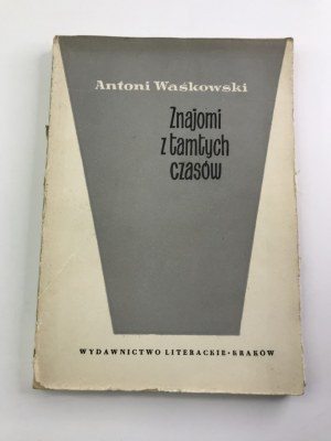 Waśkowski Antoni Znajomi z tamtych czasów
