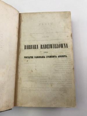 Odyniec E. A. Barbara Radziwiłłówna czyli panowanie Zygmunta Augusta