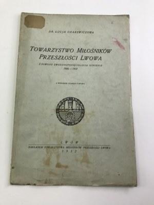 Charewiczowa Łucja Towarzystwo Miłośników Przeszłości Lwowa