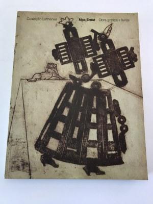[Katalog wystawy] Max Ernst Obra grafica e livros [Grafiki i książki]