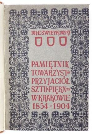 SWIEYKOWSKI Emmanuel - Pamiętnik Towarzystwa Przyjaciół Sztuk Pięknych w Krakowie 1854-...