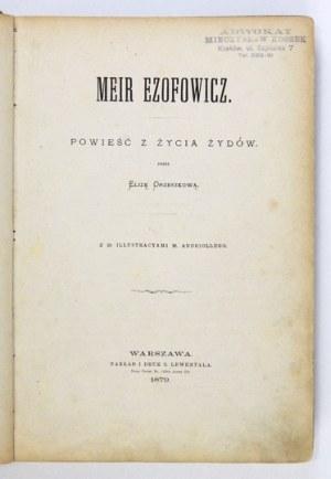 ORZESZKOWA E.– Meir Ezofowicz. 1879. Z drzeworytami Andriollego.