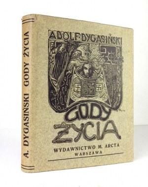 DYGASIŃSKI Adolf - Gody życia. Opowieść. Wyd. II. Warszawa 1910. Wyd. M. Arcta. 8, s. 176, tabl. 12. opr. oryg....