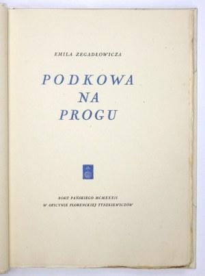 ZEGADŁOWICZ E.– Podkowa na progu. Z florenckiej oficyny S. Tyszkiewicza.