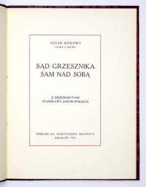 BOROWY Piotr (Gazda z Orawy) - Sąd grzesznika sam nad sobą. Z drzeworytami Stanisława Jakubowskiego. Kraków 1933....