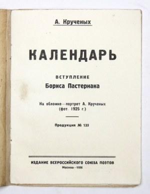 KRUČENYCH A[leksej] - Kalendar. Vstuplenie Borisa Pasternaka. Produkcija N-o 133....