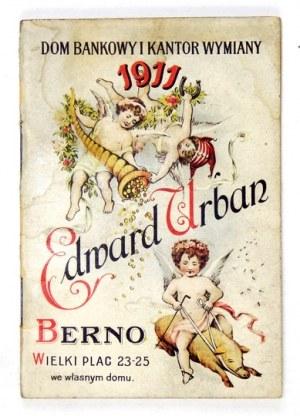 [KALENDARZreklamowy]. Dom Bankowy i Kantor Wymiany Edward Urban, Berno. 1911.