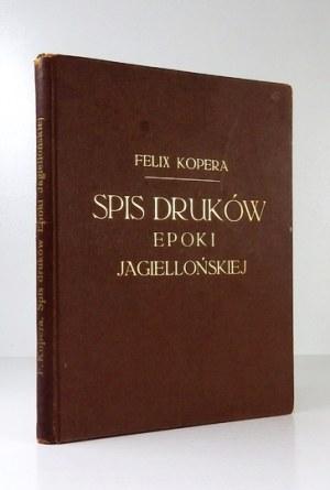 KOPERA Felix - Spis druków epoki jagiellońskiej w zbiorze Emeryka hr. Hutten-Czapskiego w Krakowie. Kraków 1900....