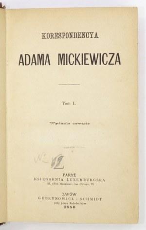 MICKIEWICZ Adam - Korespondencya Adama Mickiewicza. T. 1-2. Wyd. IV. Paryż-Lwów 1880. Księg....