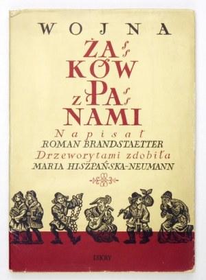 BRANDSTAETTERR.– Wojna żaków z panami. Z dedykacją autora.